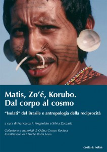 Matis, Zo'é, Korubo. Dal corpo al cosmo